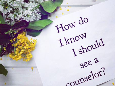 How do I know I should see a counselor?