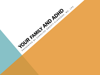 MHC Update: Your Family & ADHD Presentation