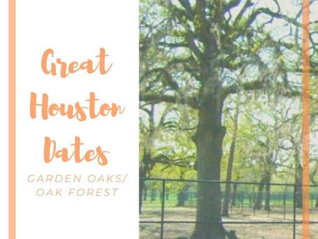 Great Dates: Garden Oaks/Oak Forest