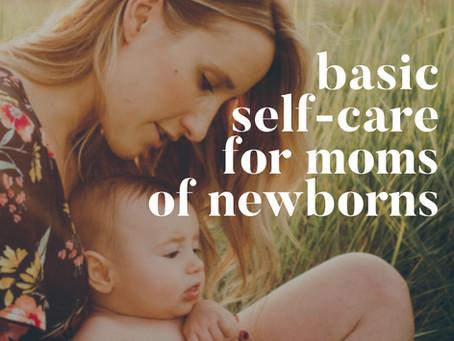 Basic Self-Care for Moms of Newborns