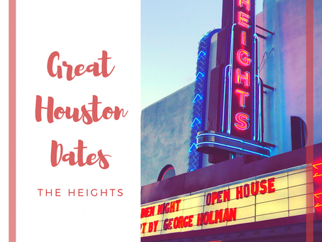 Great Houston Dates: The Heights