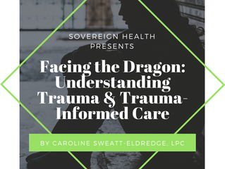 MHC Update: Facing the Dragon: Understanding Trauma & Trauma-Informed Care