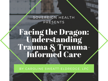 MHC Update: Facing the Dragon: Understanding Trauma & Trauma-Informed Care