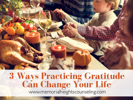 3 Ways Practicing Gratitude Can Change Your Life
