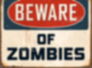 beware of zombies