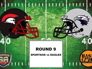 Round 9 - Spartans vs Eagles