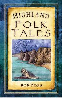 Highland Folk Tales, Bob Pegg