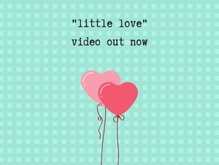 New video for Little Love!