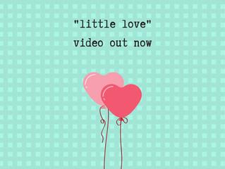 New video for Little Love!