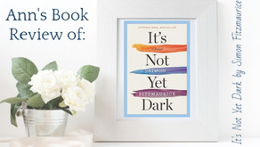 It's Not Yet Dark | Ann's Book Review