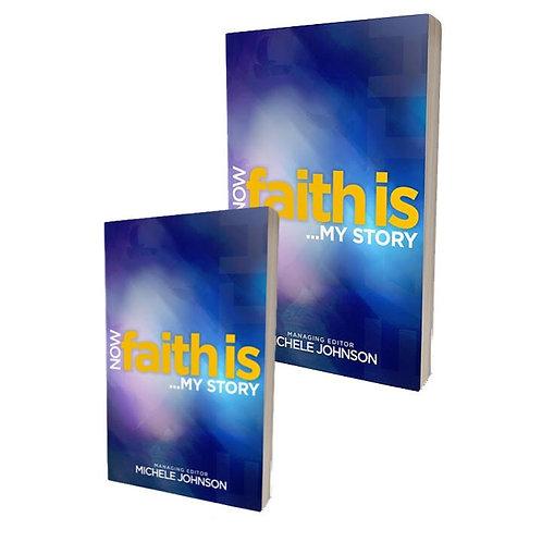 Now Faith is My Story