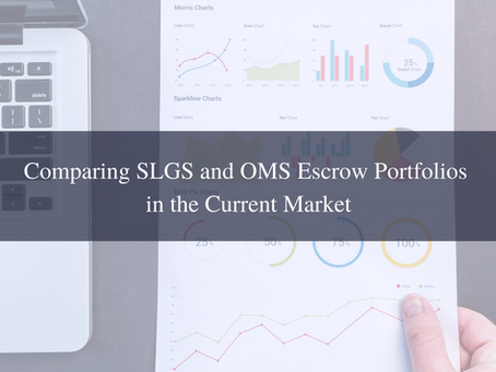 Comparing SLGS and OMS Escrow Portfolios in the Current Market