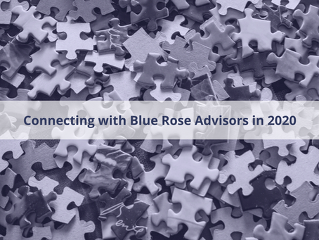 Connecting with Blue Rose Advisors in 2020