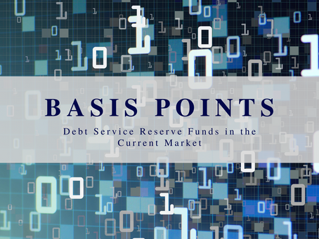 Basis Points - Debt Service Reserve Funds in the Current Market
