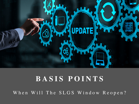 Basis Points - When Will The SLGS Window Reopen?
