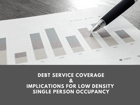 'As It Happens' - Debt Service Coverage and Implications for Low Density Single Person Occupancy