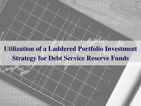 Utilization of a Laddered Portfolio Investment Strategy for Debt Service Reserve Funds