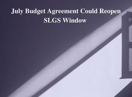 July Budget Agreement Could Reopen SLGS Window