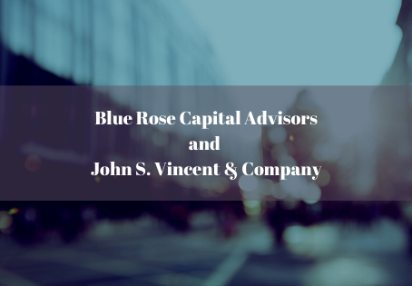 Blue Rose Capital Advisors and John S. Vincent & Company Merge