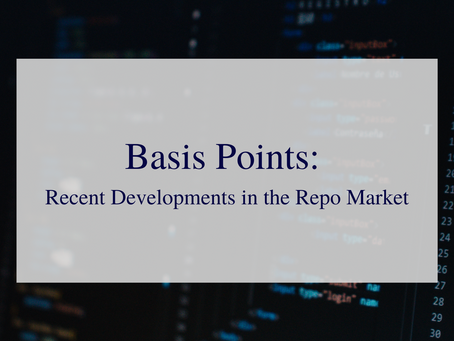 Basis Points - Recent Developments in the Repo Market