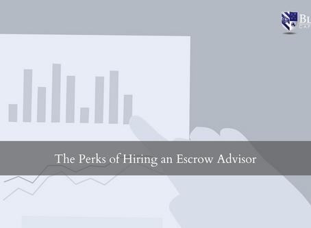 The Perks of Hiring an Escrow Advisor