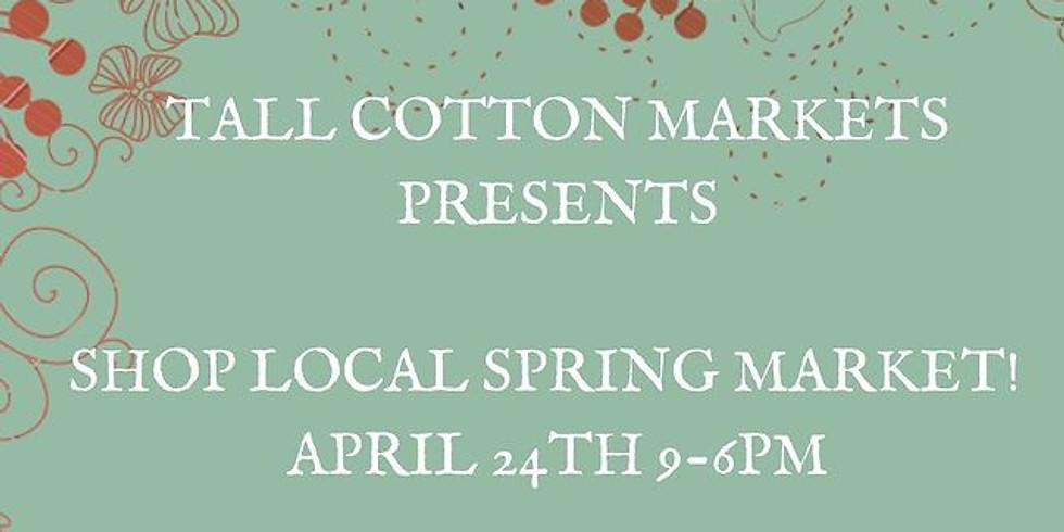 Tall Cotton Markets: Shop Local Spring Market