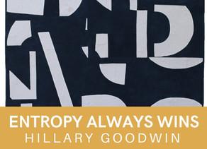 Entropy Always Wins - Hillary Goodwin