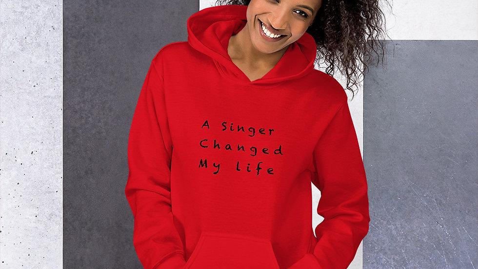A singer change my life Unisex Hoodie