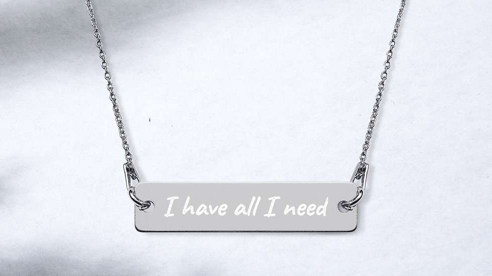 I have all I need Engraved Silver Bar Chain Necklace