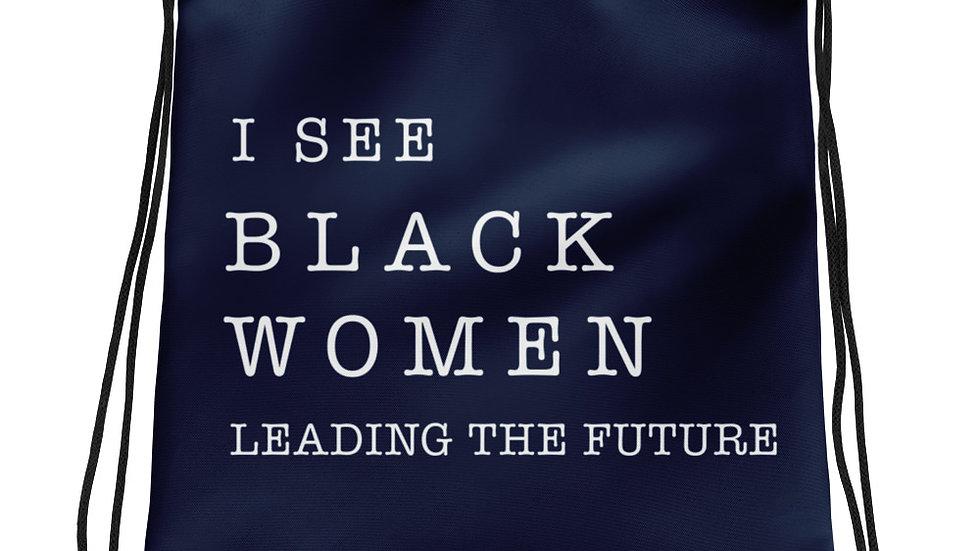"""I see Black women leading the future"" Drawstring bag"