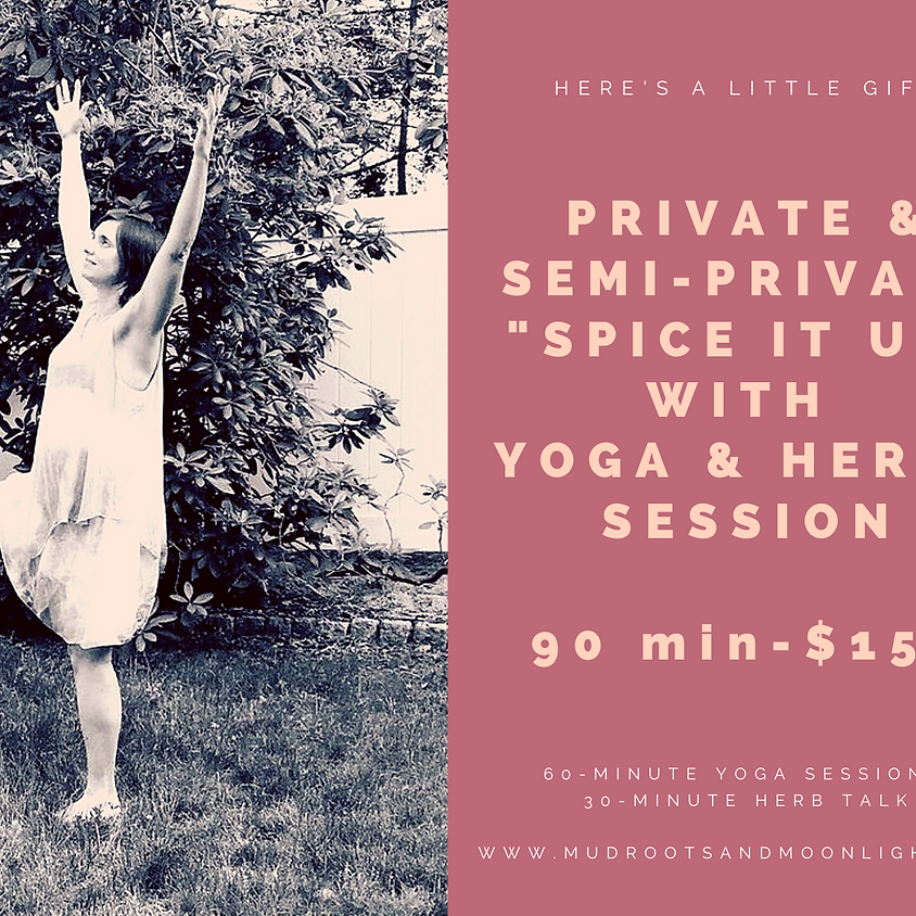 """""""Spice It Up"""" With Yoga & Herbs Private and Semi-Private Session"""
