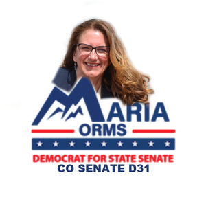 Many organizations and individuals support voting for Maria Orms for the new representative of Colorado Senate D31. Vote today - primary happening now.