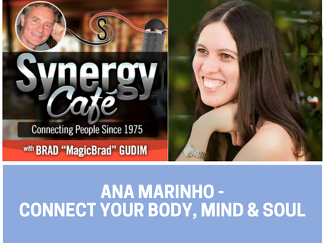 Connect your Body, Mind, and Soul -  Podcast with Ana Mariho