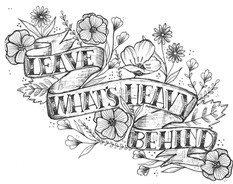 Leave Whats Heavy Behind.jpg