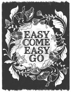 Easy Come Easy Go.jpg