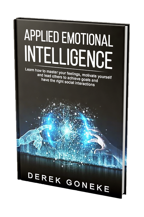 APPLIED EMOTIONAL INTELLIGENCE: Learn how to master your feelings