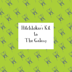 Hitchhiker's Kit to The Galaxy