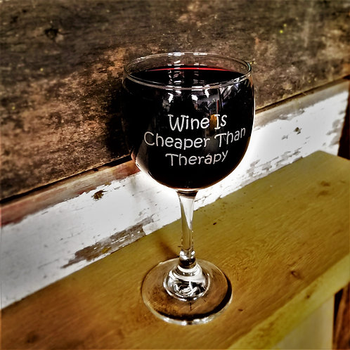WINE GLASS - Wine Is Cheaper Than Therapy