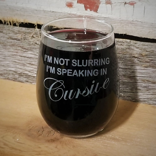 WINE GLASS - I'm Not Slurring I'm Speaking In Cursive