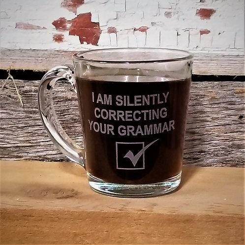 COFFEE MUG -I Am Silently Correcting Your Grammar