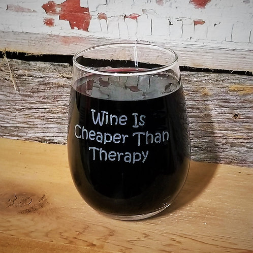 WINE GLASS -Wine Is Cheaper Than Therapy