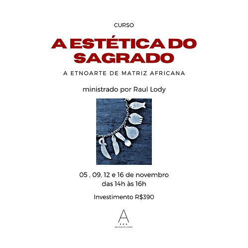 A ESTÉTICA DO SAGRADO | ministrado por Raul Lody