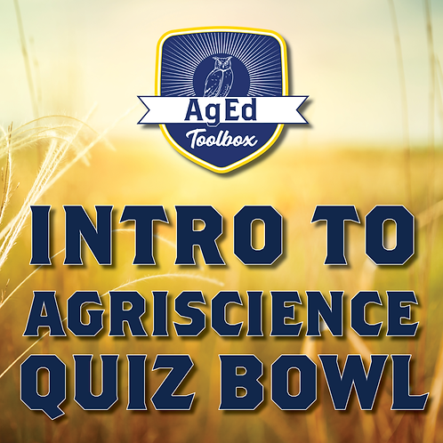 Intro to Agriscience Quiz Bowl