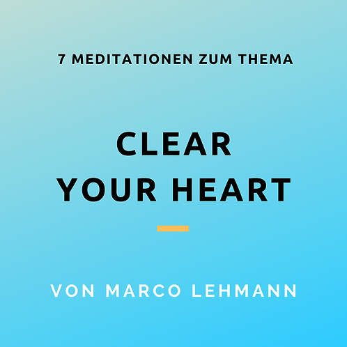"""Meditationen """"Clear your Heart"""""""