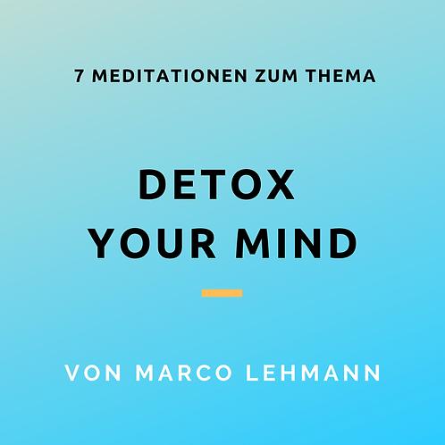 "Meditationen ""Detox your Mind"""