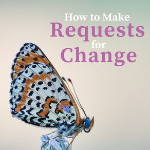 How to Make Requests for Change