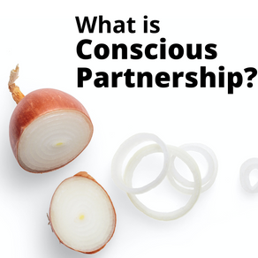 """What is """"Conscious Partnership""""?"""