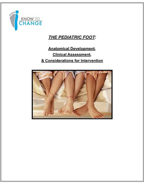 The Pediatric Foot: Anatomical Development, Clinical Assessment, an