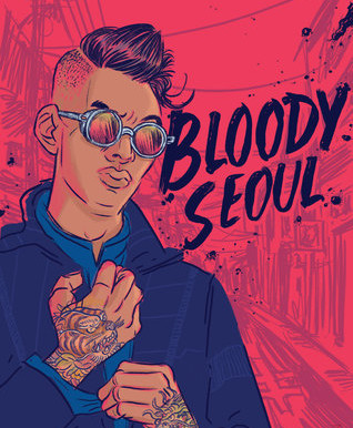 Teen Tuesdays: Bloody Seoul by Sonia Patel