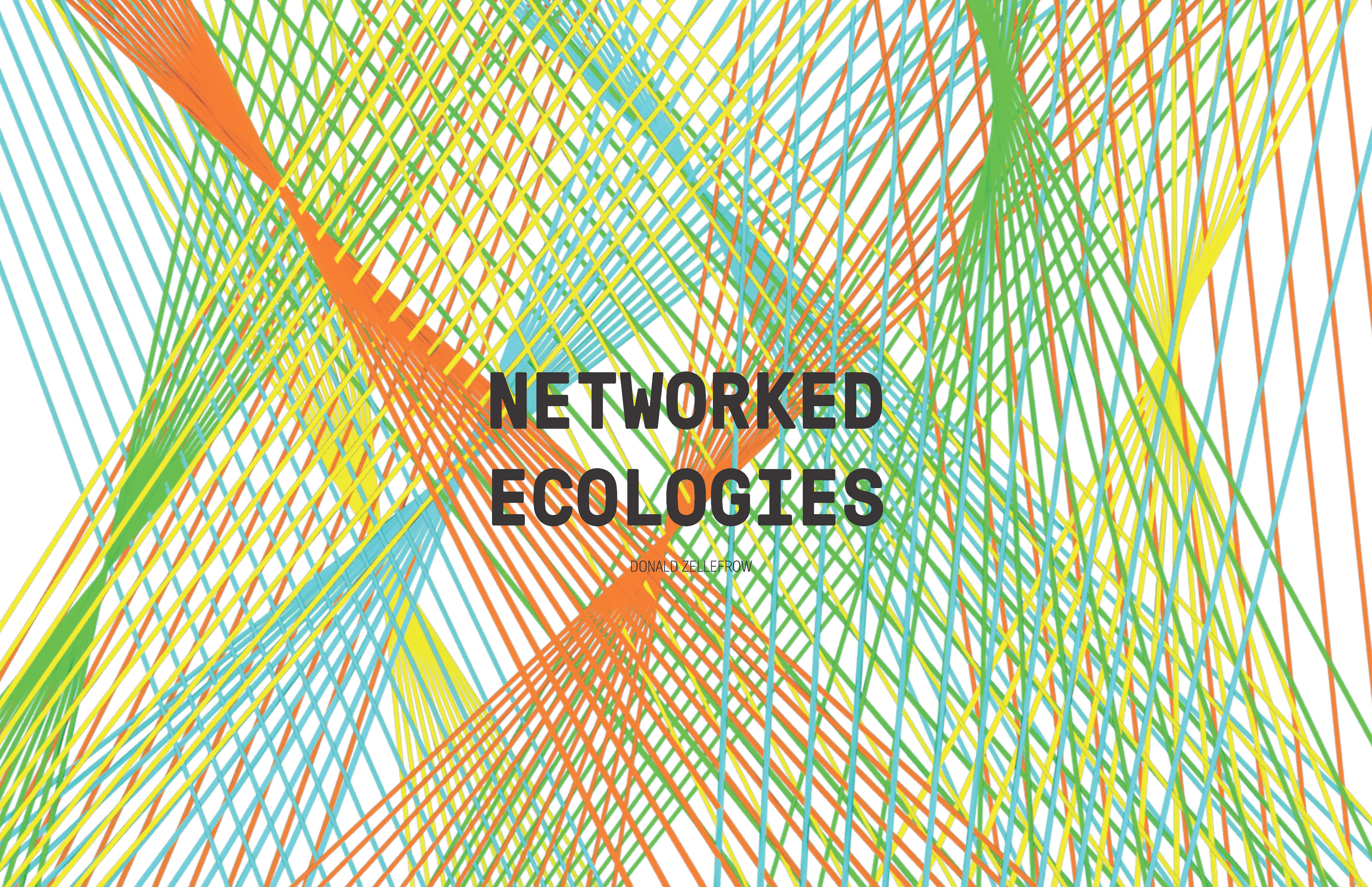 Networked Ecologies_Donald Zellefrow_Page_1